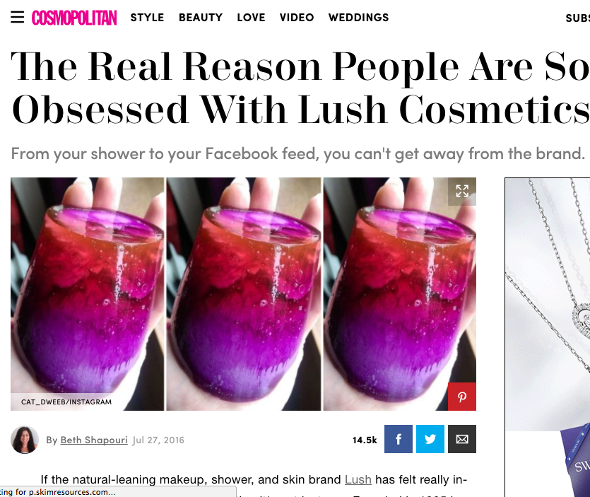 The Real Reason People Are So Obsessed with Lush Cosmetics. Cosmopolitan.com, July 201 6