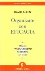 Organízate con eficacia - David Allen