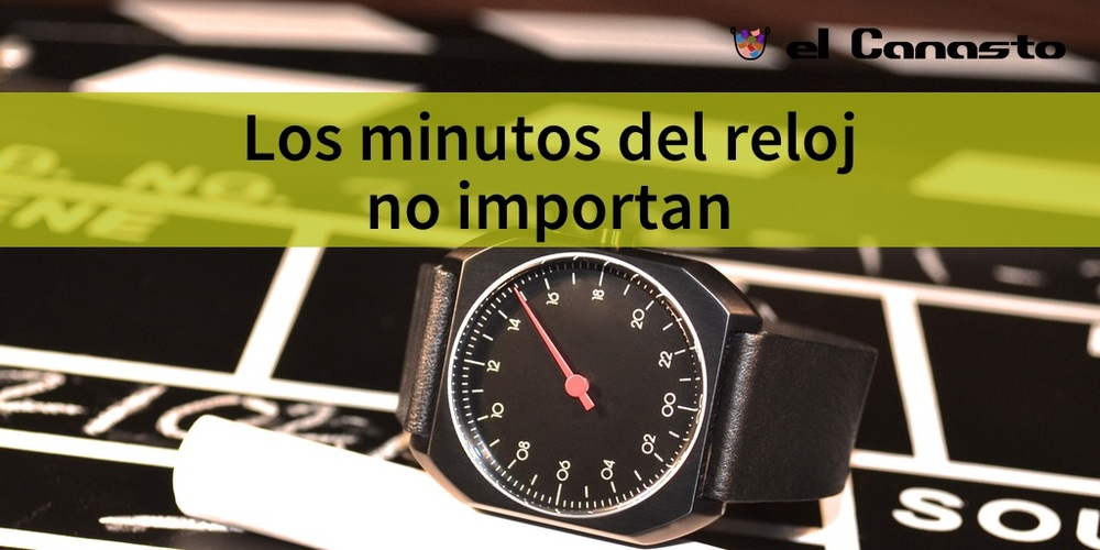 Los minutos del reloj no importan