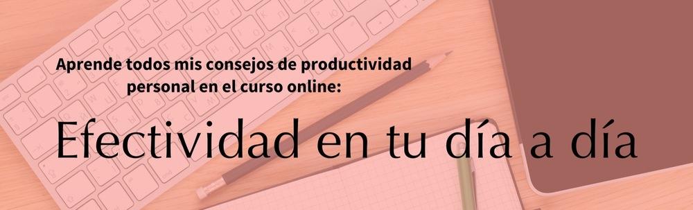 Curso online «Efectividad en tu Día a Día»
