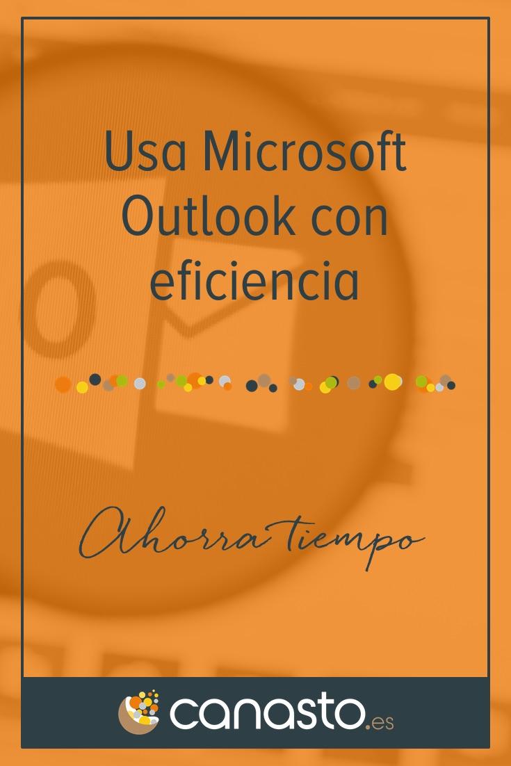 Usa Microsoft Outlook con eficiencia