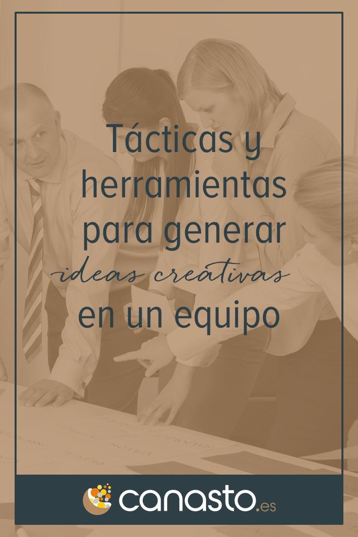 Tácticas y herramientas para generar ideas creativas en un equipo