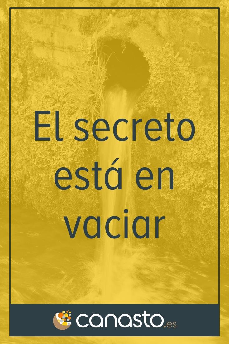 El secreto está en vaciar