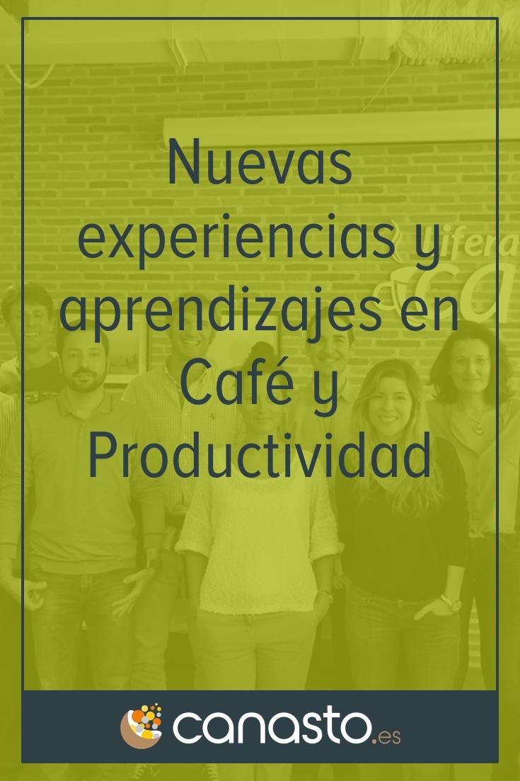 Nuevas experiencias y aprendizajes en Café y Productividad