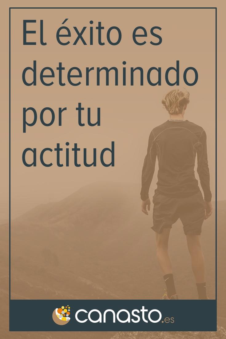 El éxito es determinado por tu actitud