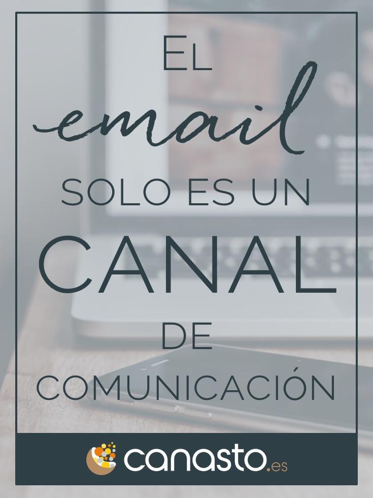 El email solo es un canal de comunicación
