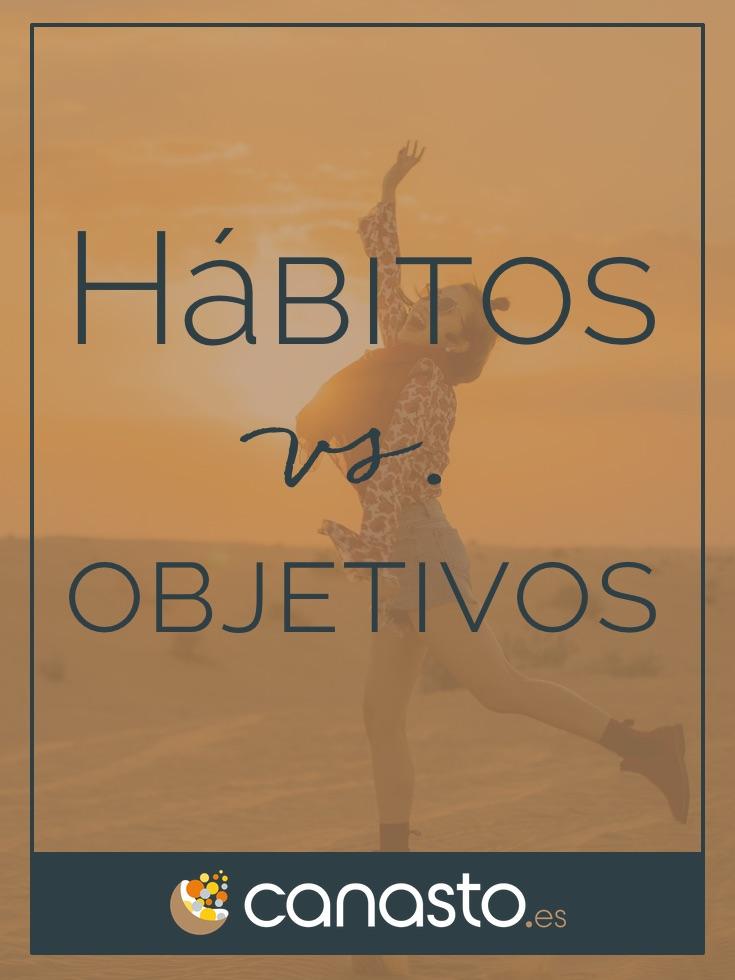 Hábitos vs. objetivos