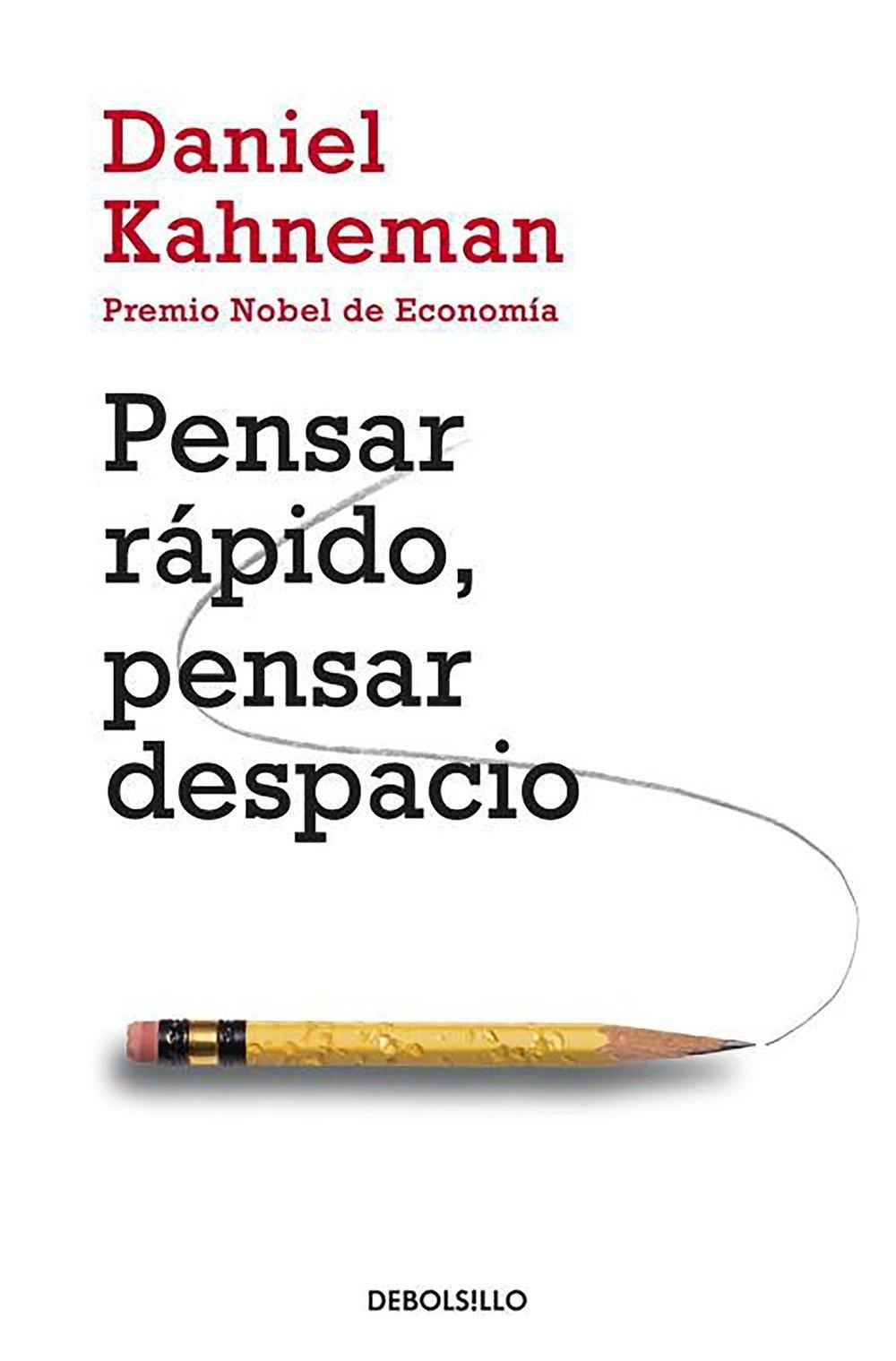 Pensar Rápido, Pensar Despacio — Daniel Kahneman