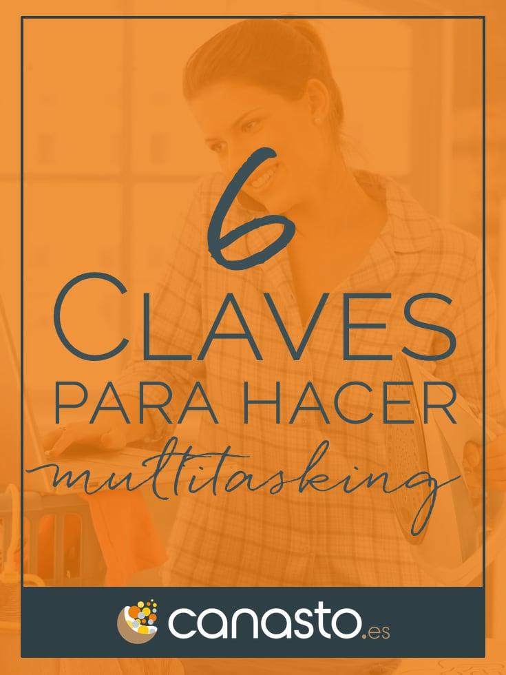 6 Claves para hacer multitasking sin morir en el intento