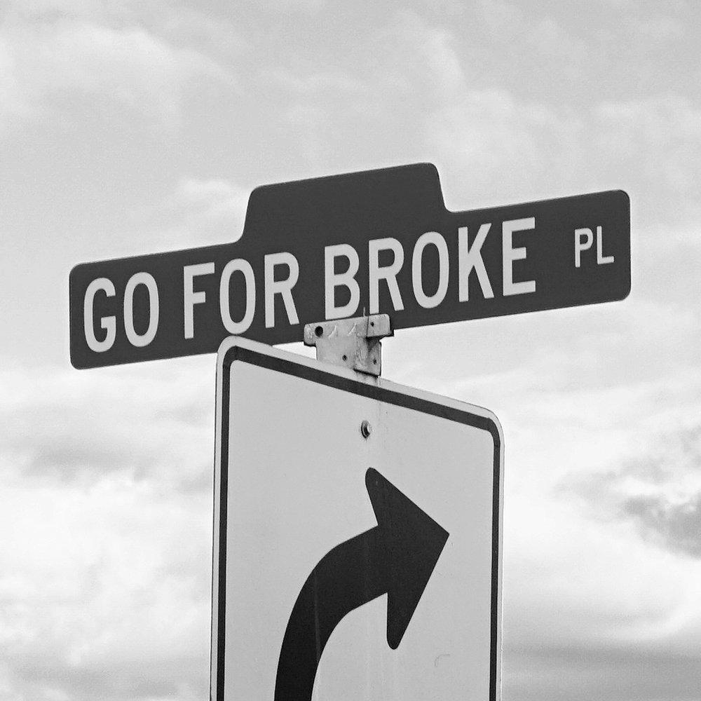 """""""Go For Broke"""" Pl"""
