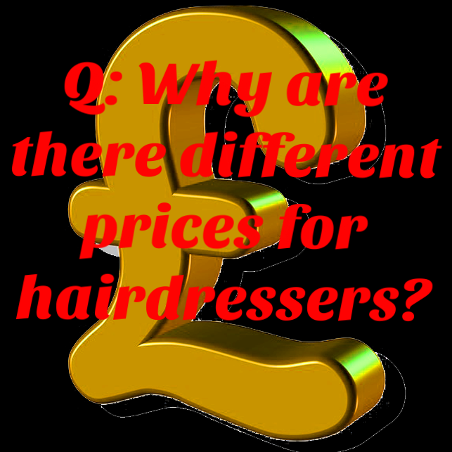 Q: Why are there different prices for hairdressers?