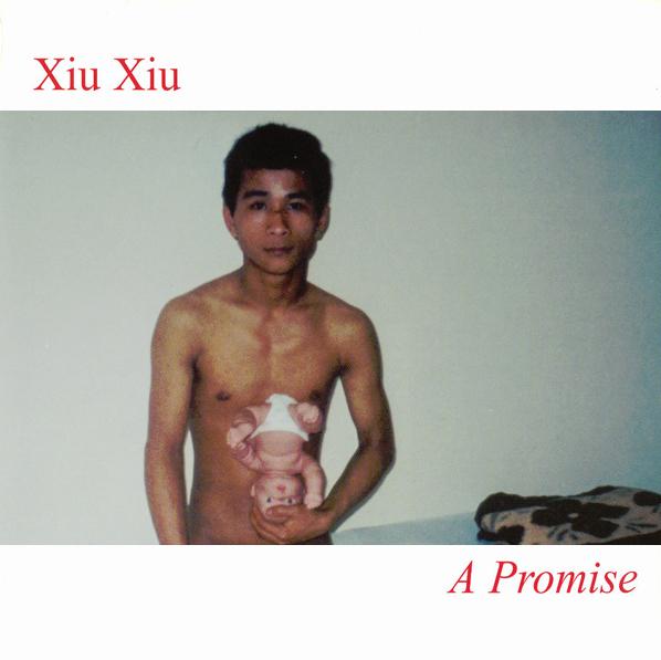 1. Xiu Xiu - A Promise [5 Rue Christine]