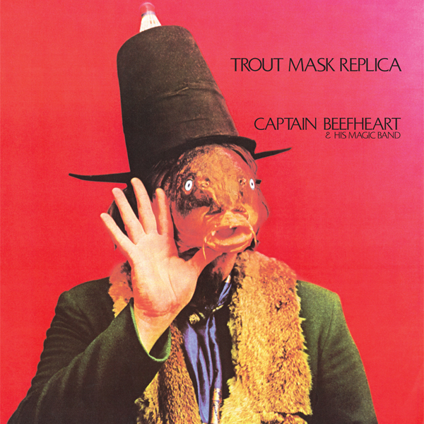 1. Captain Beefheart & His Magic Band - Trout Mask Replica [Straight, 1969]