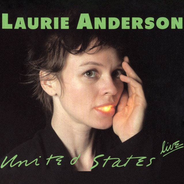 4. Laurie Anderson - United States Live [Warner Bros., 1984]
