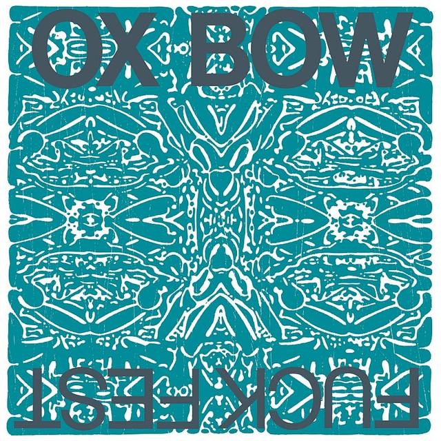 10. Oxbow - Fuckfest [CFY, 1989]