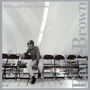 5.  Earle Brown - Folio and Four Systems [Tzadik]