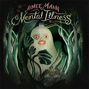 10. Aimee Mann - Mental Illness [SuperEgo]