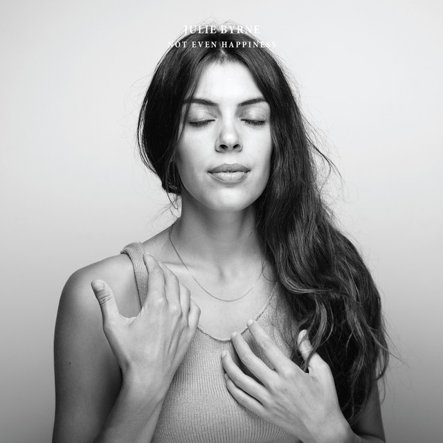 Julie Byrne - Not Even Happiness [Ba Da Bing!]