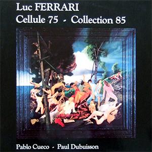 8. Luc Ferrari - Cellule 75   /  Collection 85 [La Muse en Circuit, 1987]