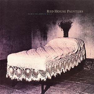 1. Red House Painters - Down Colorful Hill [4AD, 1992]