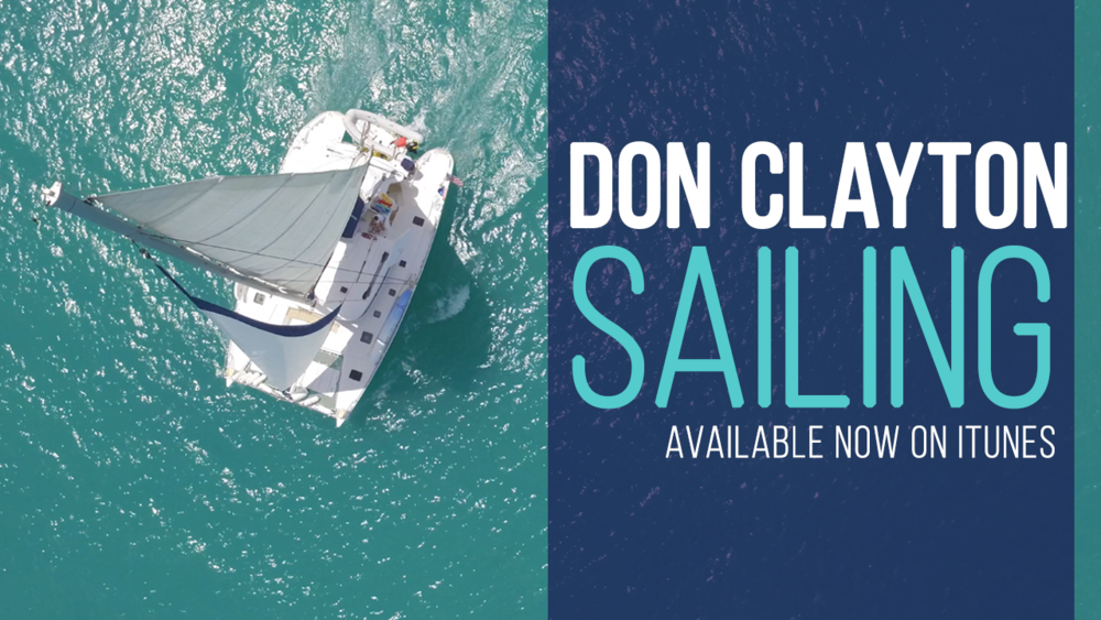 """Video Video Premiere: """"Sailing"""" By Don Clayton"""