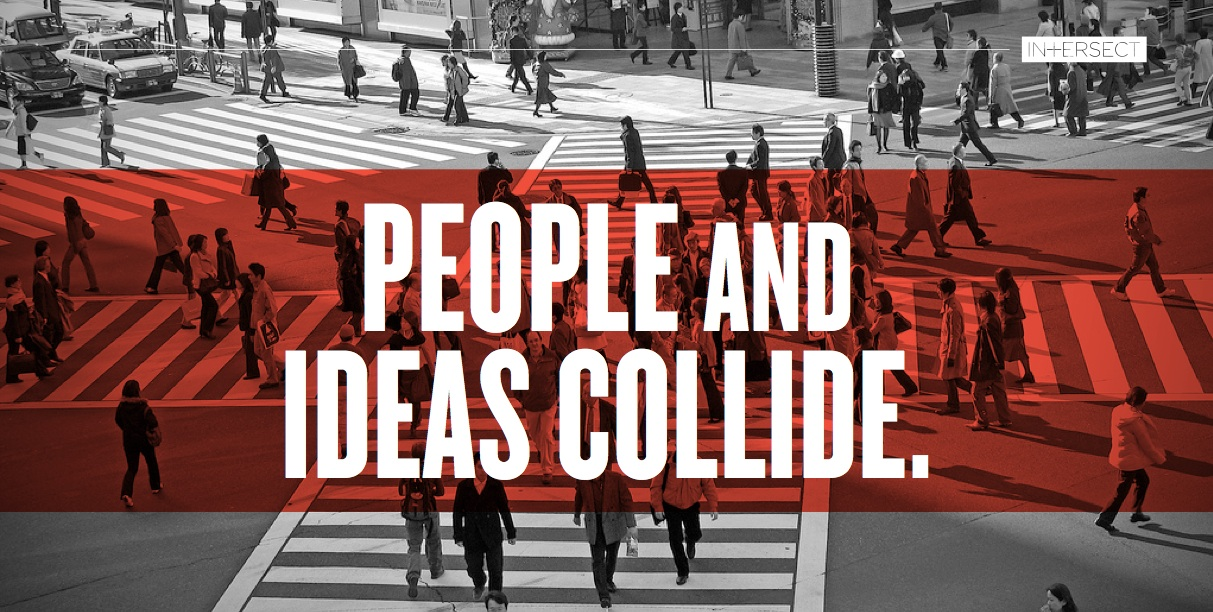 Intersect People & Ideas Collide