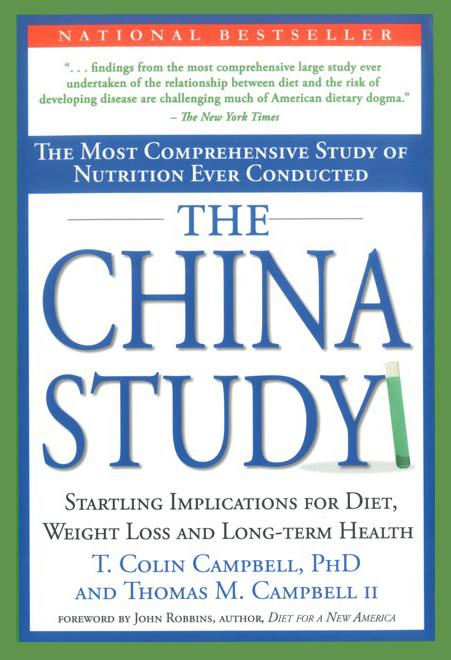 THE CHINA STUDY  Forfattere: T. Colin Campbell,og Thomas M. Campbell Utgivelsesår: 2006 Antall sider: 417 Språk: Engelsk Pris: 100 i paperback, finnes også innbundet.
