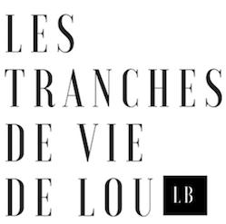 Les Tranches De Vie de Lou X La Malle Française