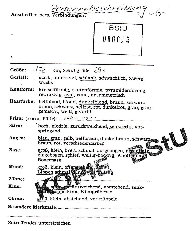 "Copied from my Stasi files in 1990. One of the first documents they established was a broad brush medical check with my ""features""."