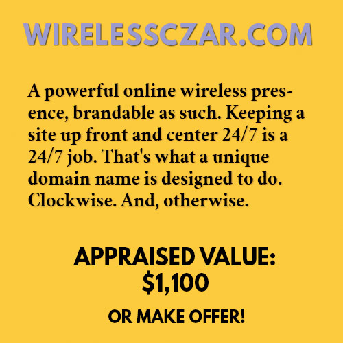 A powerful online wireless presence, brandable as such. Keeping a site up front and center 24/7 is a 24/7 job. That's what a unique domain name is designed to do. Clockwise. And, otherwise.
