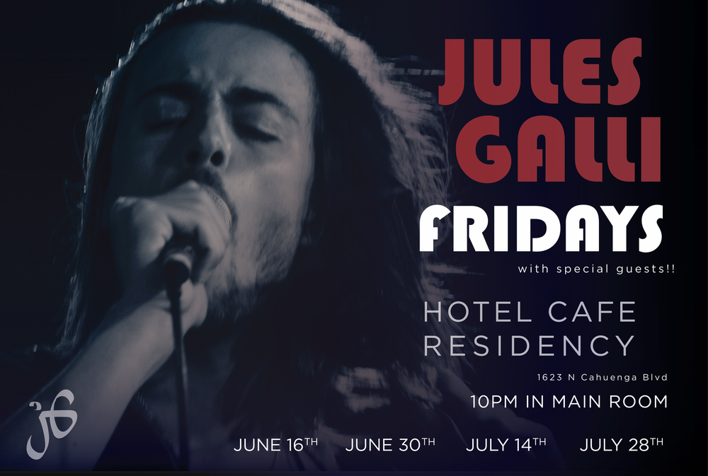 Announcing Hotel Cafe Summer Residency! - I am very proud to announce that I have a new Friday night residency at the prestigious Hotel Cafe in Hollywood that has JUST been extended! Starting June 16th, we will be there every other Friday through August 18th!We have an incredible 2-hour full band show that will feature amazing new music and different special guest vocalists and musicians on each night, so don't miss a single date!Follow me on Instagram @julesgalli and on Facebook at facebook.com/julesgallimusic for all the latest info!