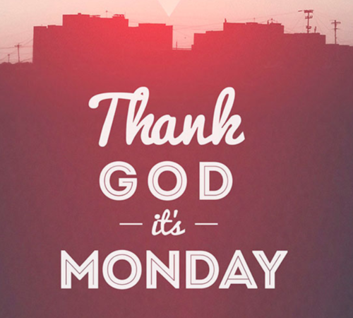Thank_God_Its_Monday.png