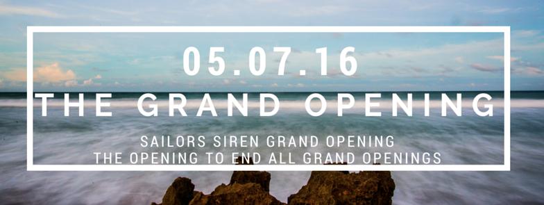 SAILORS SIREN GRAND OPENING MAY 7 2016 AT 217 1ST ST NEPTUNE BEACH FL