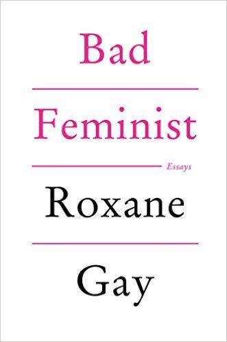 http://ecx.images-amhttp://www.amazon.com/Bad-Feminist-Essays-Roxane-Gay/dp/0062282719/ref=sr_1_1?s=books&ie=UTF8&qid=1448516450&sr=1-1&keywords=bad+feministazon.com/images/I/41pZrPH4NRL._SX329_BO1,204,203,200_.jpg