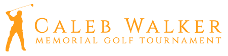 THE CALEB WALKER MEMORIAL GOLF TOURNAMENT