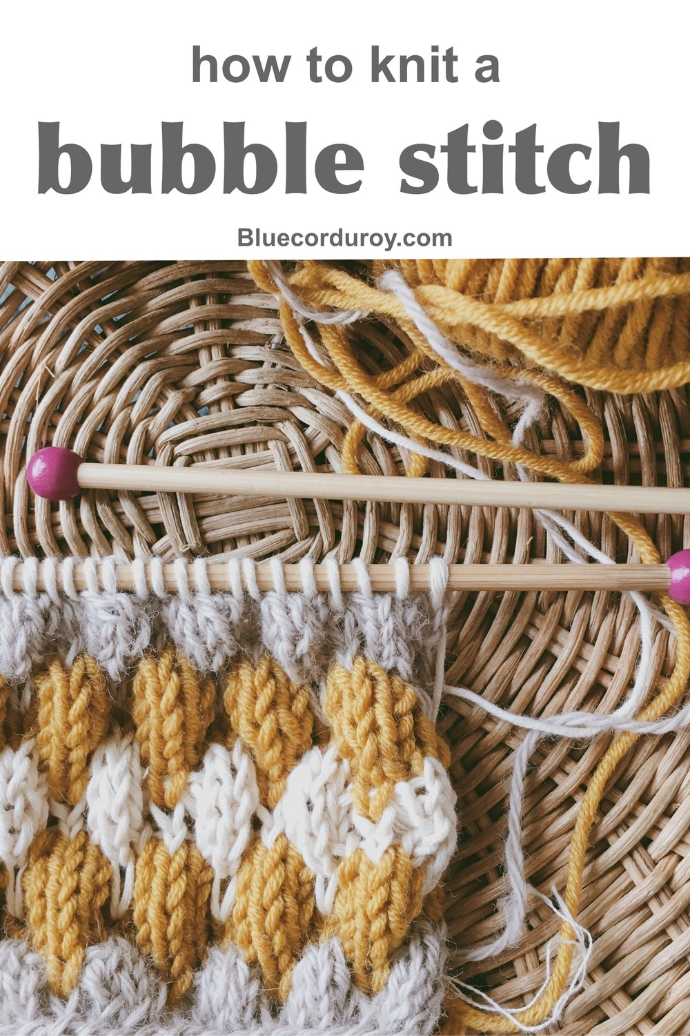 How to knit a Bubble Stitch Tutorial including video by Emily of Blue Corduroy