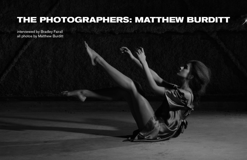 During the earliest planning stages of what is now LEEN, we put together a list of photographers we hoped to include in our first issue. Top of that list was Matthew Burditt, a prolific creative who teaches several classes at fashion and design schools. Photography, however, is the medium for which Matthew is best known...