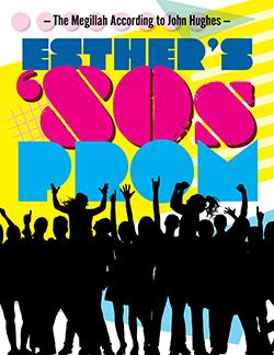 Esthers '80s Prom - Megillah According to John Hughes