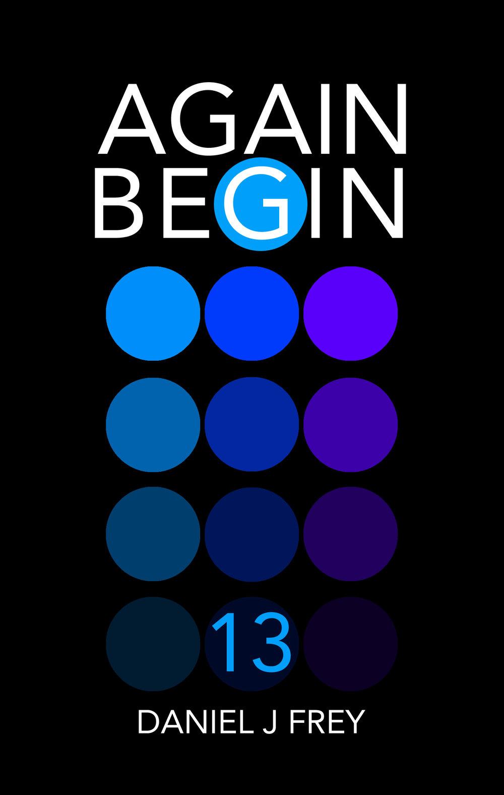 Again Begin 13 - Day Three