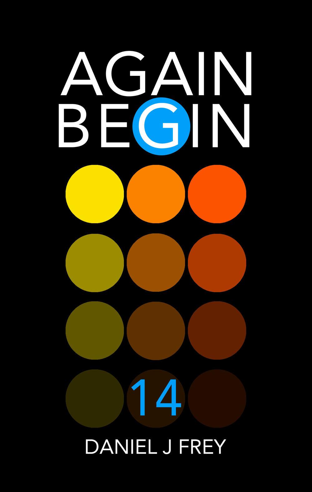 Again Begin - 14 It All Stops