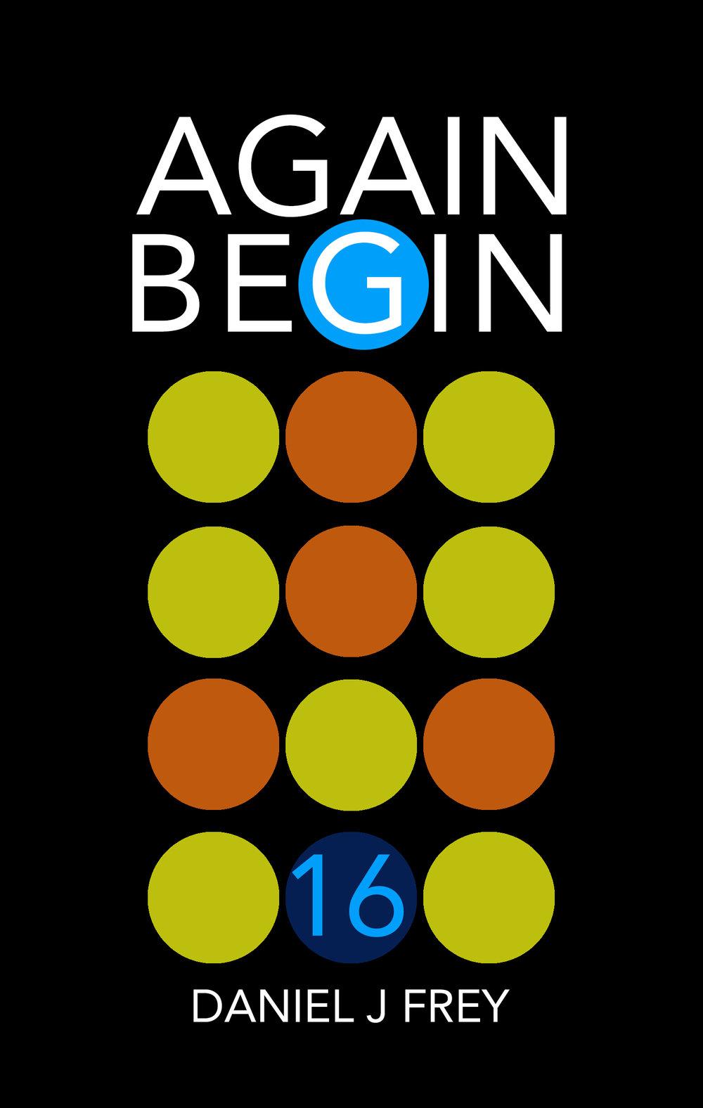 Again Begin 16 - Never Done