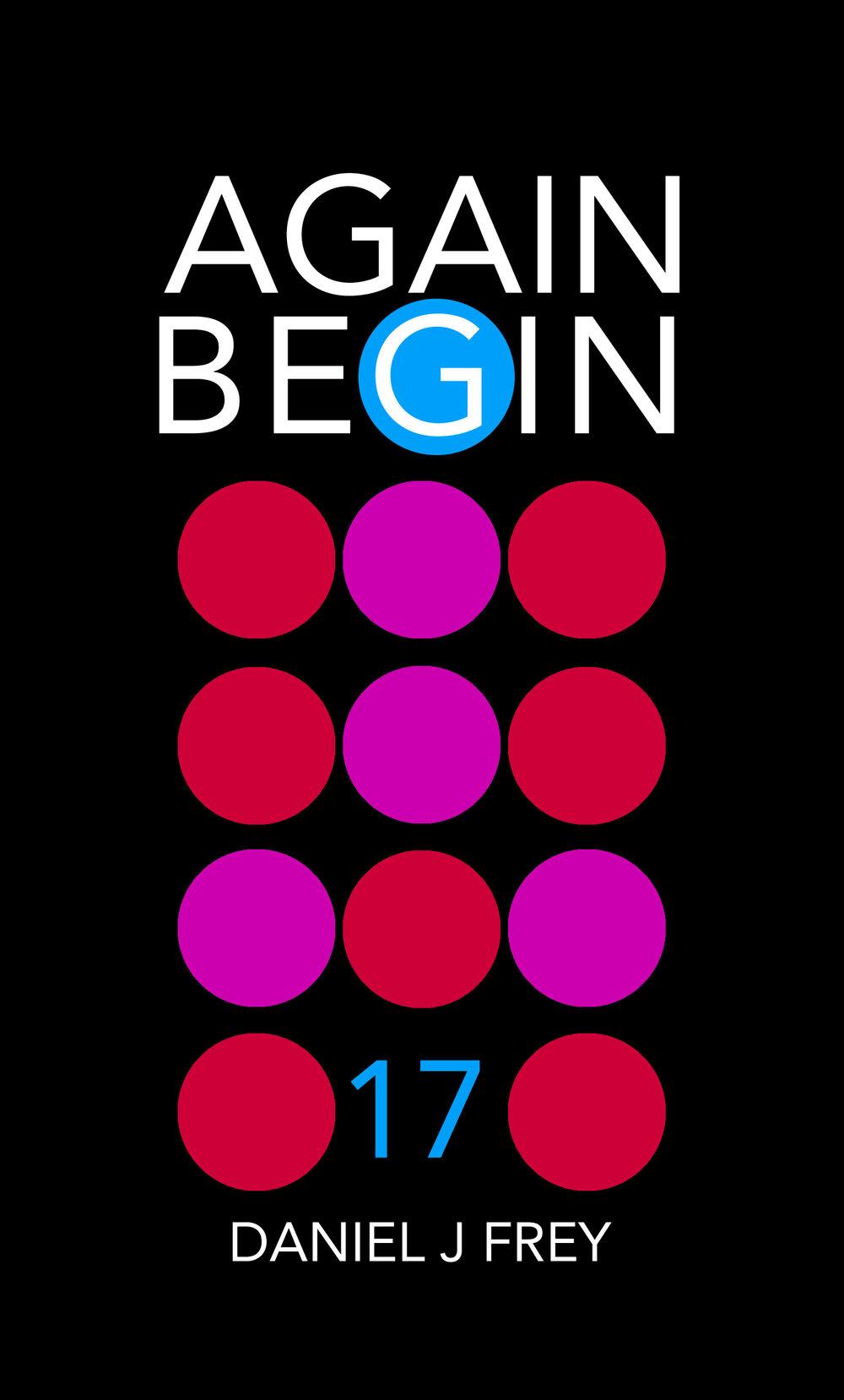 Again Begin 17 - The Work