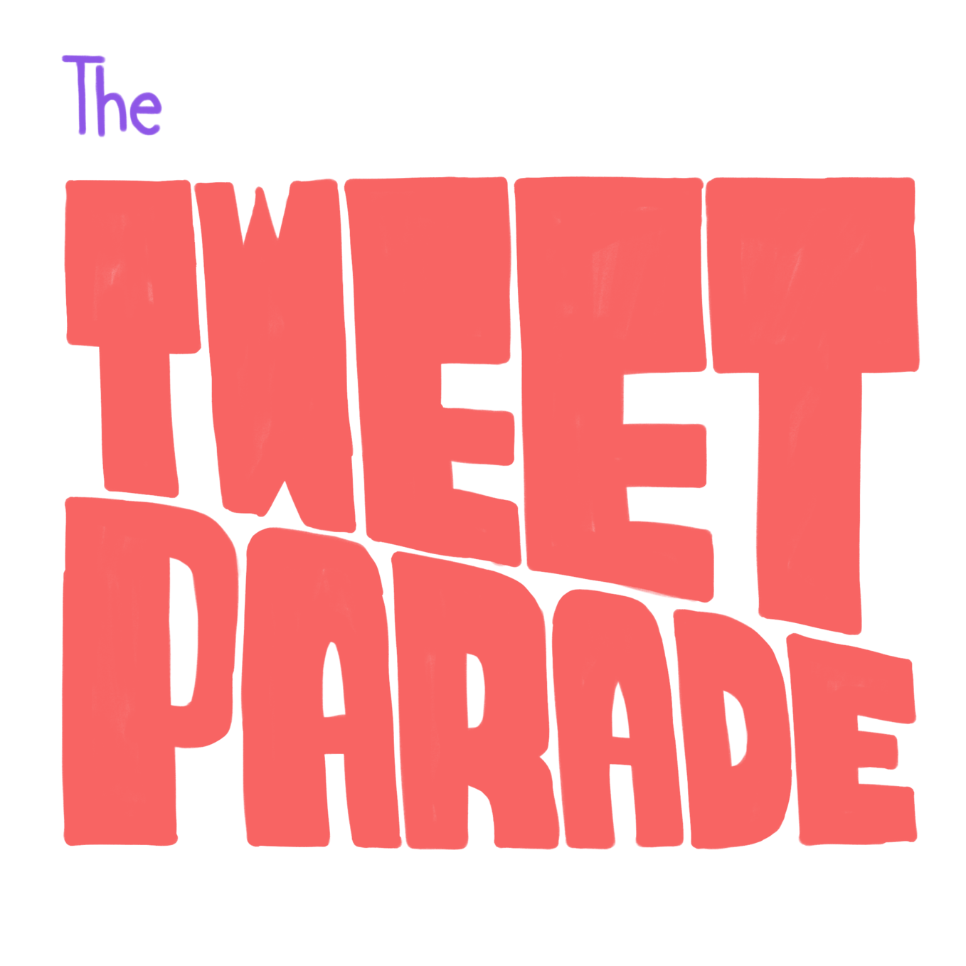 the TWEET PARADE