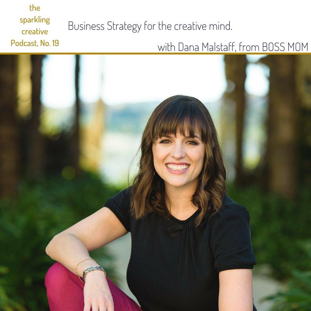 The sparkling creative Podcast, Episode 19: Business Strategy for the creative mind.  with Dana Malstaff, www.kerstinpressler.com/blog-27episode19