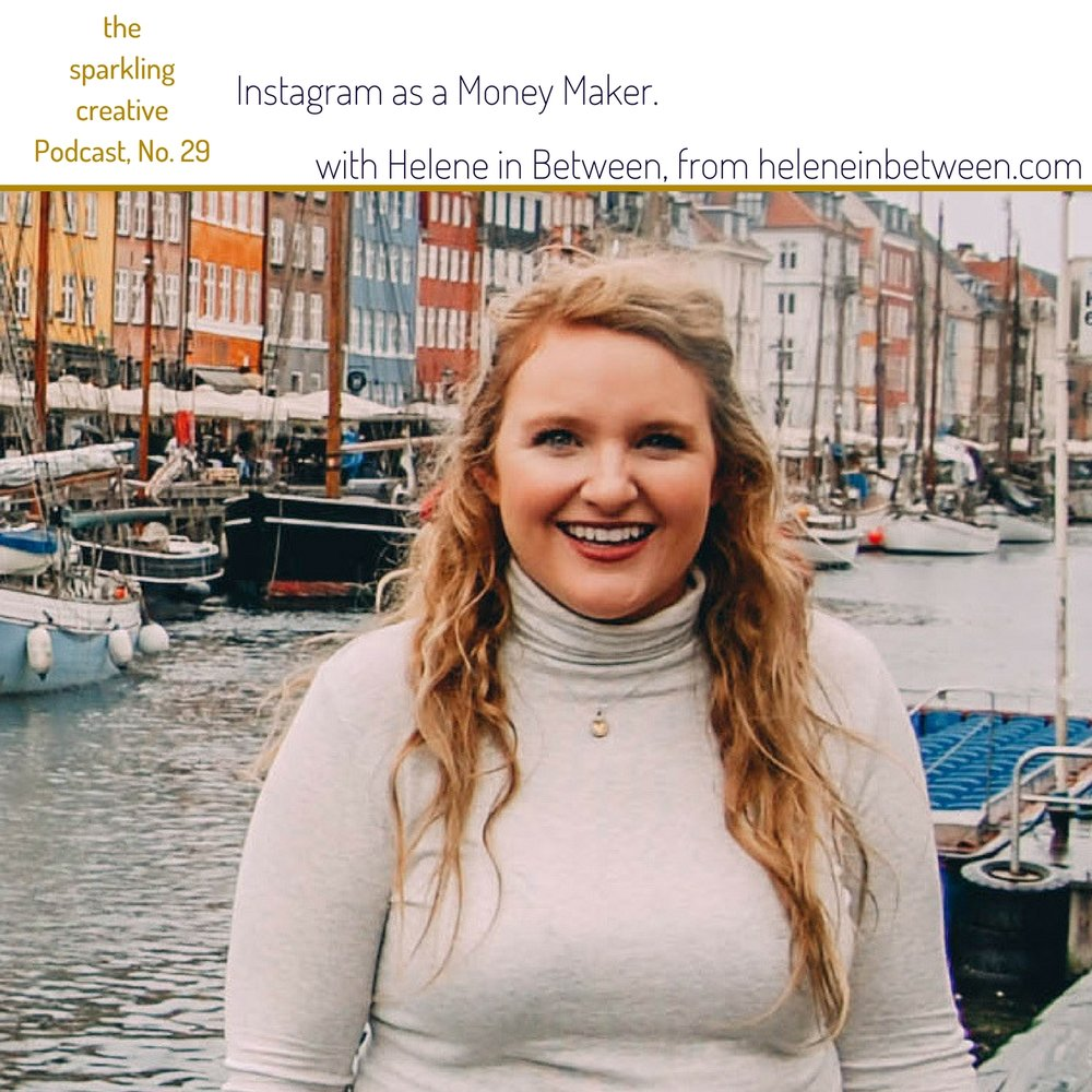 the sparkling creative Podcast, Episode 29: Instagram as a Money Maker. With Helene in Between, www.kerstinpressler.com/episode29