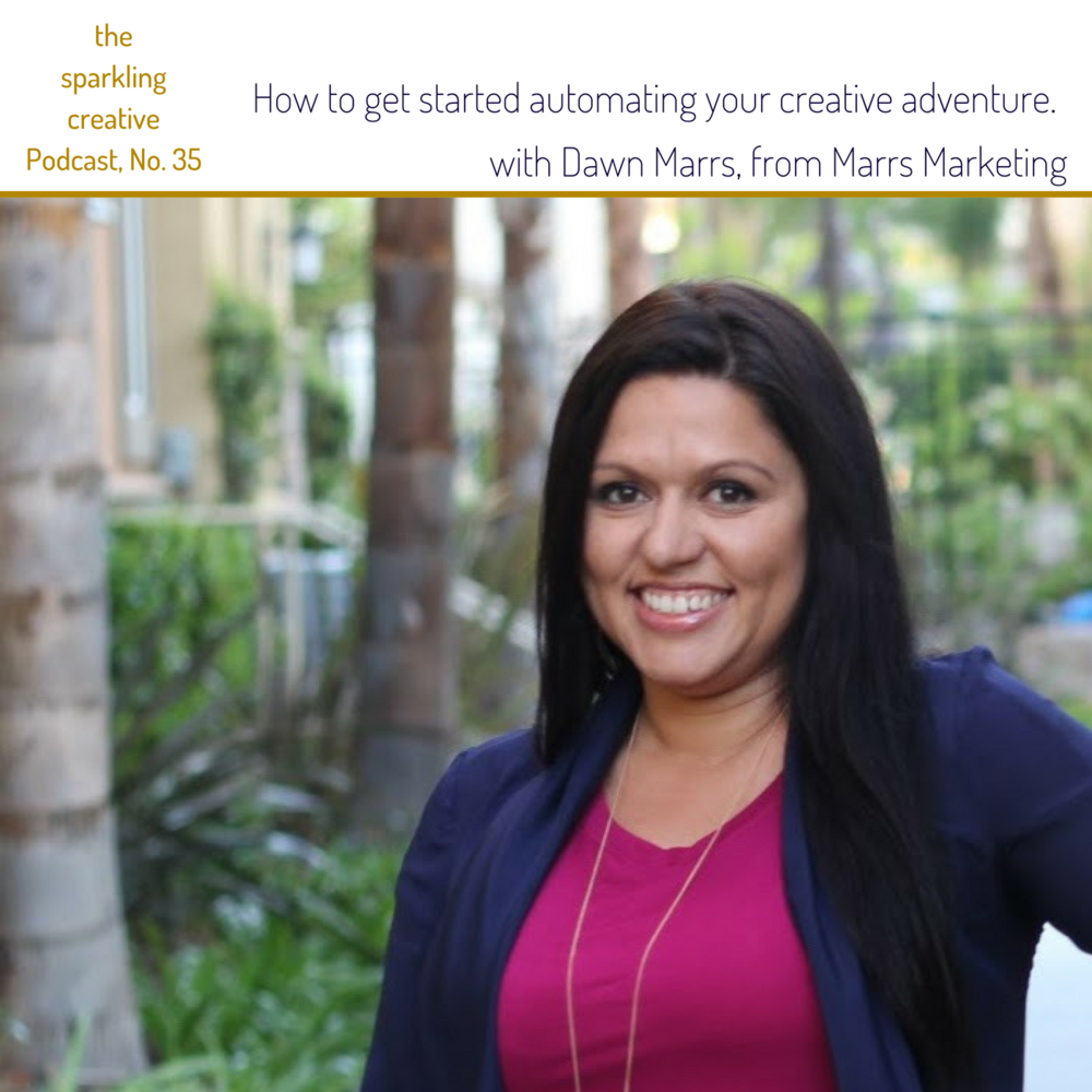 the sparkling creative Podcast, Episode 35: how to get started automating your creative adventure  with Dawn Marrs, Kerstin Pressler, www.kerstinpressler.com/bog-2/episode35