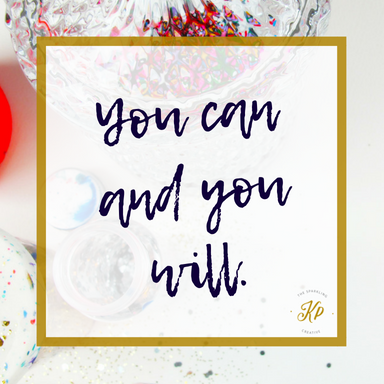 You can and you will. The sparkling creative. www.kerstinpressler.com
