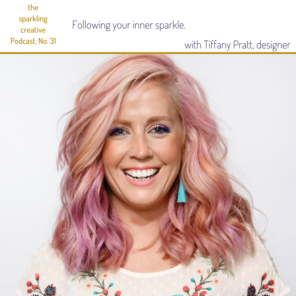 the sparkling creative podcast Episode No. 31, Following your inner sparkle. with Tiffany Pratt