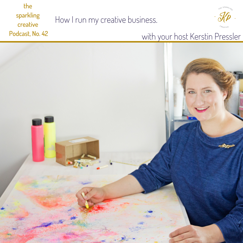 The sparkling creative Podcast Episode No. 42. How I run my creative business.