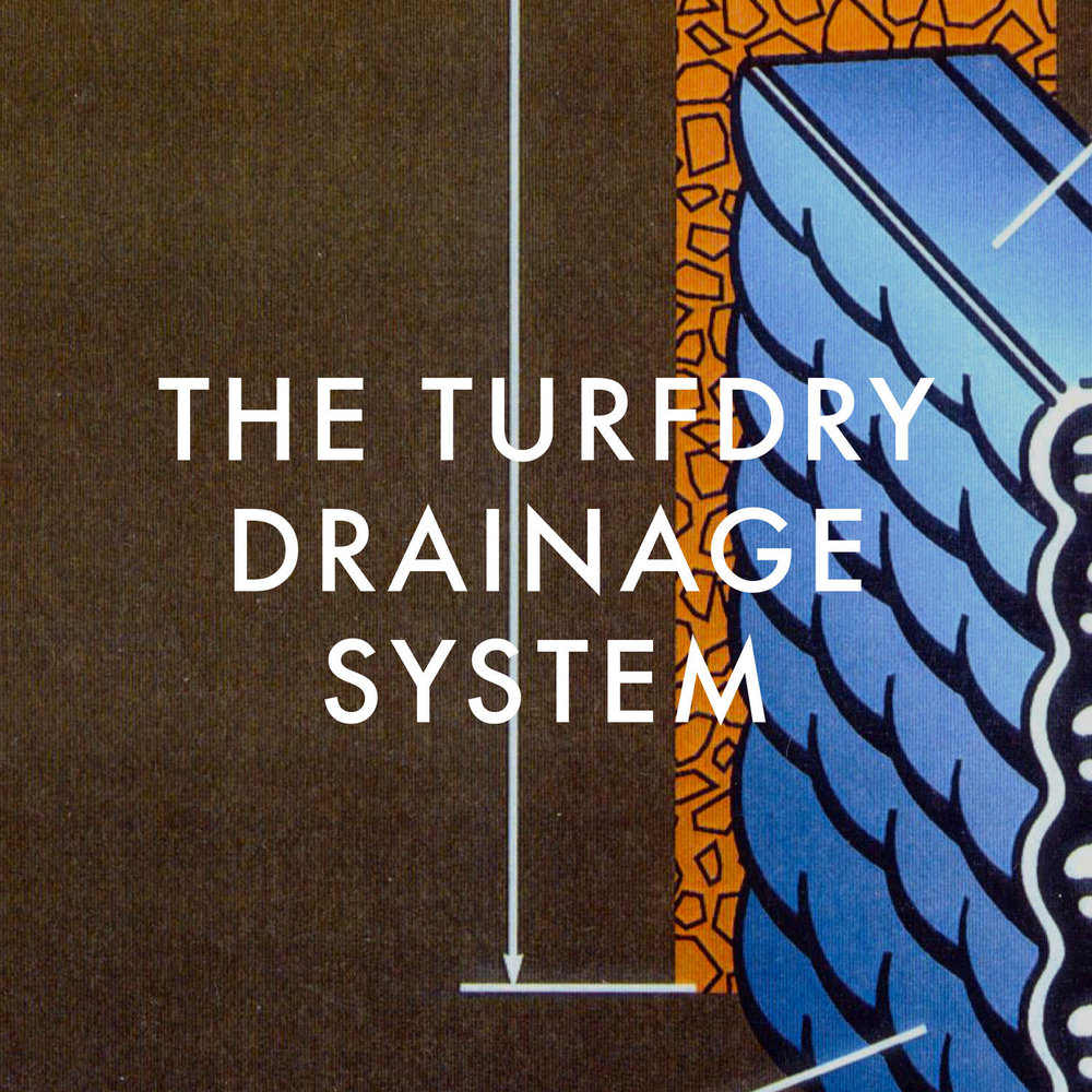 The Turfdry Drainage System